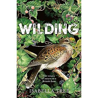 Wilding - The return of nature to an English farm by Isabella Tree - 9