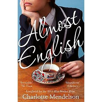 Almost English (Main Market Ed.) by Charlotte Mendelson - 97814472200
