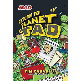 Return to Planet Tad by Tim Carvell - Doug Holgate - 9780062266262 Bo