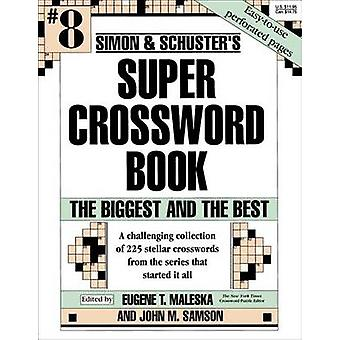 Simon and Schuster's Super Crossword Book #8 by Eugene T. Maleska - J