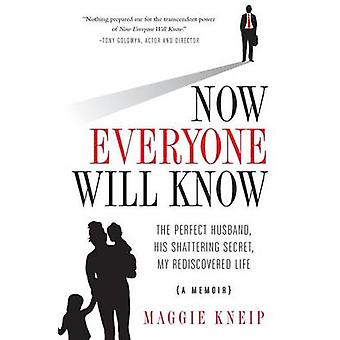 Now Everyone Will Know - The Perfect Husband - His Shattering Secret -