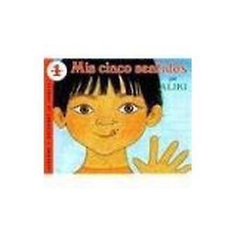 My Five Senses /MIS Cinco Sentidos by Aliki - Aliki - Daniel Santacru