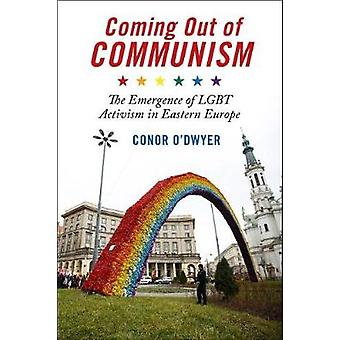 Coming Out of Communism - The Emergence of LGBT Activism in Eastern Eu