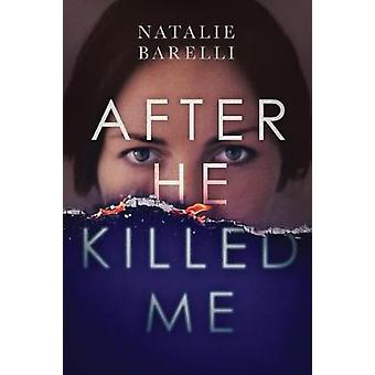 After He Killed Me by Natalie Barelli - 9781542046992 Book