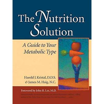 The Nutrition Solution - A Personalized Metabolic Approach to Optimal