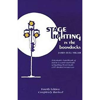 Stage Lighting in the Boondocks - A Stage Lighting Manual for Simplifi