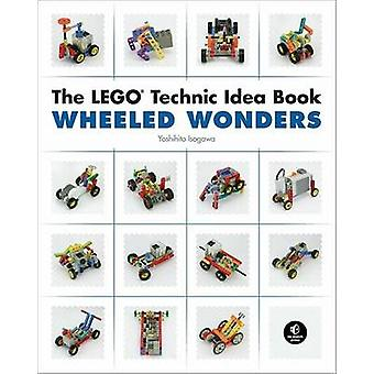 The LEGO Technic Idea Book - Wheeled Wonders - Vehicles by Yoshihito Is