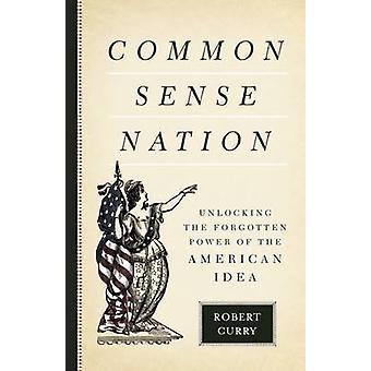 Common Sense Nation - Unlocking the Forgotten Power of the American Id