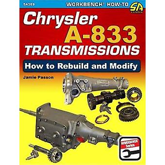 Chrysler A-833 Transmissions - How to Rebuild and Modify by Chrysler A