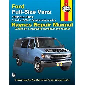 Ford Full Size Vans Automotive Repair Manual - 1992 to 2014 by Editors
