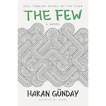 The Few - A Novel by Hakan Gunday - 9781628727098 Book