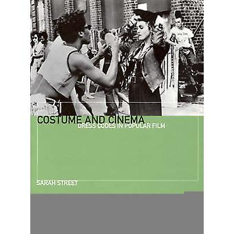 Costume and Cinema - Dress Codes in Popular Film by Sarah Street - 978