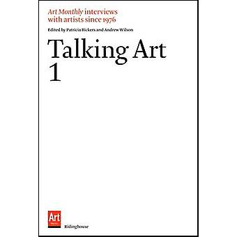 Talking Art - Interviews with Artists Since 1976. Volume 1 (2nd Revise