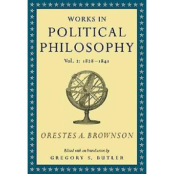 Works in Political Philosophy by Orestes A. Brownson - 9781933859064