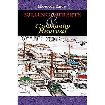 Killing Streets - Community Revival by Horace Levy - 9789768189721 Book