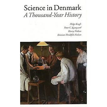 Science in Denmark - A Thousand Year History by Henry Nielsen - Helge