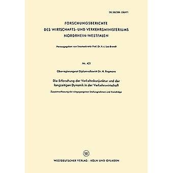 Die Erforschung Der Verkehrskonjunktur Und Der Langzeitigen Dynamik in Der Verkehrswirtschaft Zusammenfassung Der Eingegangenen Stellungnahmen Und Vo by Rogmann & H.