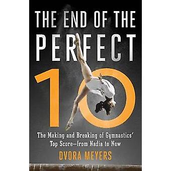 The End of the Perfect 10 - The Making and Breaking of Gymnastics' Top