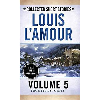 The Collected Short Stories Of Louis Lamour Volume 5 by Lamour & Louis