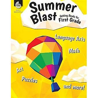 Summer Blast Getting Ready for First Grade by Jodene Smith