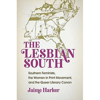 De lesbiske Sydsydlige feminister kvinderne i print bevægelsen og Queer litterære kanon af Jaime Harker
