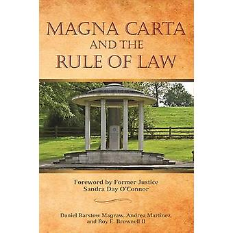 Magna Carta and the Rule of Law by Edited by Daniel Barstow Magraw & Edited by Andrea Martinez