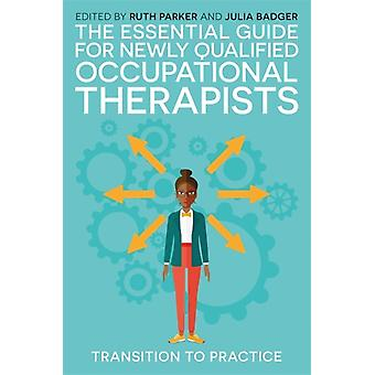Essential Guide for Newly Qualified Occupational Therapists by Ruth Parker