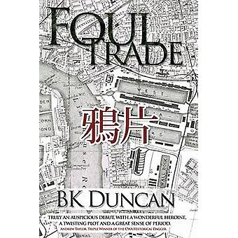 Foul Trade - Chasing Dragons - Courting Death by BK Duncan - 978178333