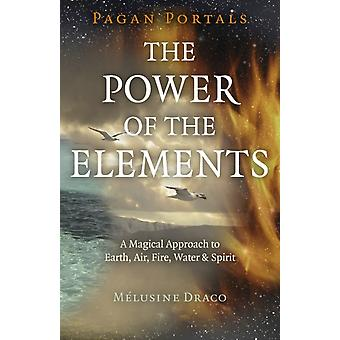 Pagan Portals  The Power of the Elements by Melusine Draco