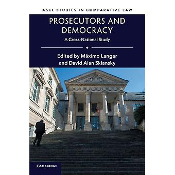 Prosecutors and Democracy by Mximo Langer