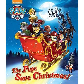 Nickelodeon Paw Patrol the Pups Save Christmas! - 9781474842952 Book