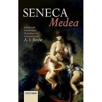 Seneca Medea muokattu johdannon käännöksellä ja kommentilla, jonka on toimittanut J Boyle