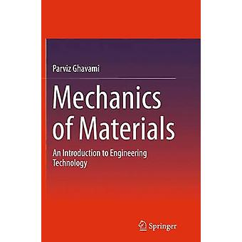 Mechanics of Materials  An Introduction to Engineering Technology by Ghavami & Parviz