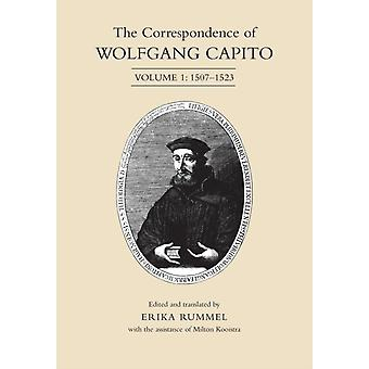 The Correspondence of Wolfgang Capito Volume 1 15071523 by Capito & Wolfgang