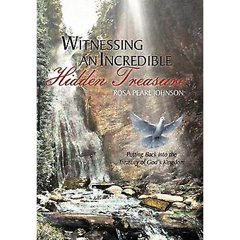 Witnessing An Incredible Hidden Treasure Putting Back into the Treasury of Gods Kingdom by Johnson & Rosa Pearl