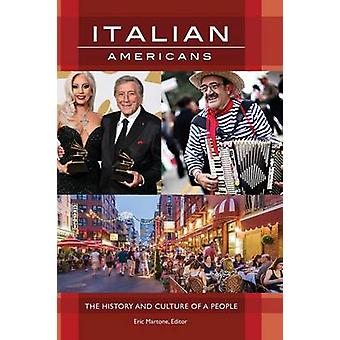 Italian Americans The History and Culture of a People par Martone et Eric