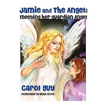 Jamie and the Angel Meeting Her Guardian Angel by Guy & Carol