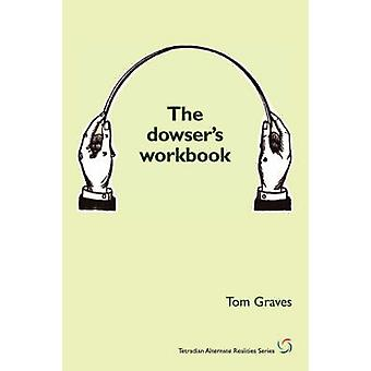 The dowsers workbook by Graves & T S