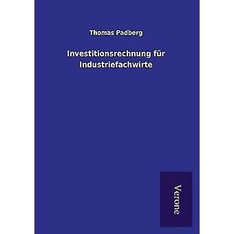 Investitionsrechnung fr Industriefachwirte by Padberg & Thomas