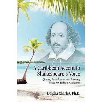 A Caribbean Accent to Shakespeares Voice by Charles & Delpha