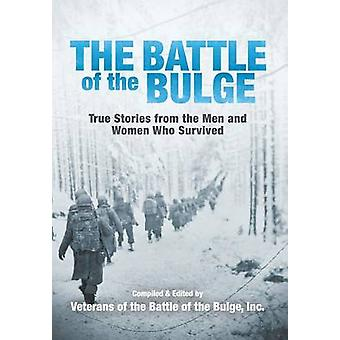 The Battle of the Bulge by Veterans of the Battle of the Bulge