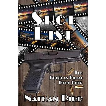 Shot List  The Douglas Files Book Four by Birr & Nathan