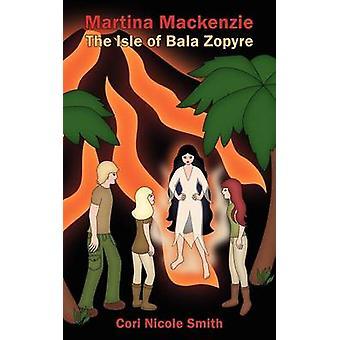 Martina Mackenzie The Isle of Bala Zopyre by Smith & Cori Nicole