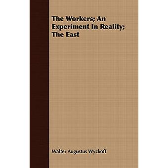 The Workers An Experiment In Reality The East by Wyckoff & Walter Augustus