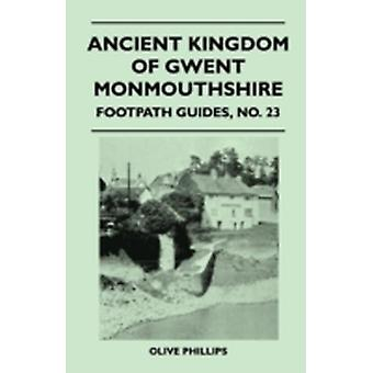 Ancient Kingdom of Gwent Monmouthshire  Footpath Guide by Phillips & Olive