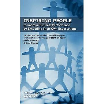 Inspiring People to Improve Business Performance by Exceeding Their Own Expectations by Thomas & Paul