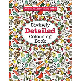 Divinely Detailed Colouring Book 1 by James & Elizabeth