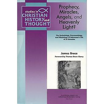 Scht Prophecy Miracles Angels and Heavenly Light by Bruce & James