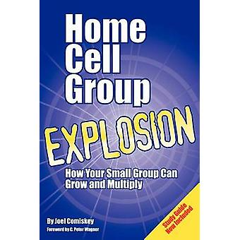 Home Cell Group Explosion by Comiskey & Joel