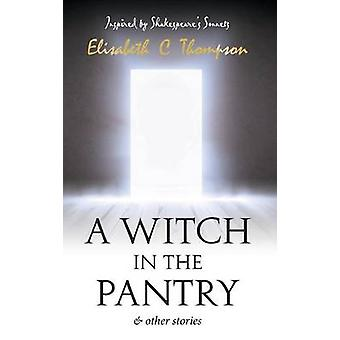 A Witch in the Pantry ... and other Stories by Thompson & Elisabeth C